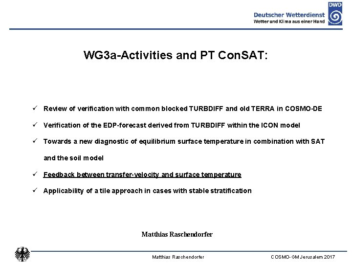 WG 3 a-Activities and PT Con. SAT: ü Review of verification with common blocked