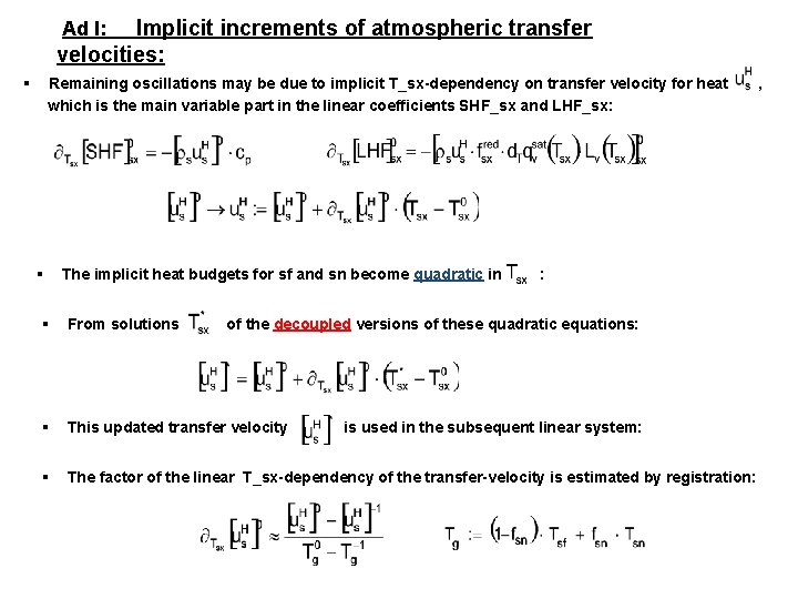 Implicit increments of atmospheric transfer velocities: Ad I: § Remaining oscillations may be due