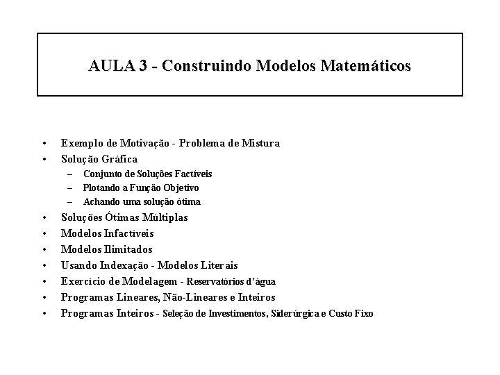 AULA 3 - Construindo Modelos Matemáticos • • Exemplo de Motivação - Problema de