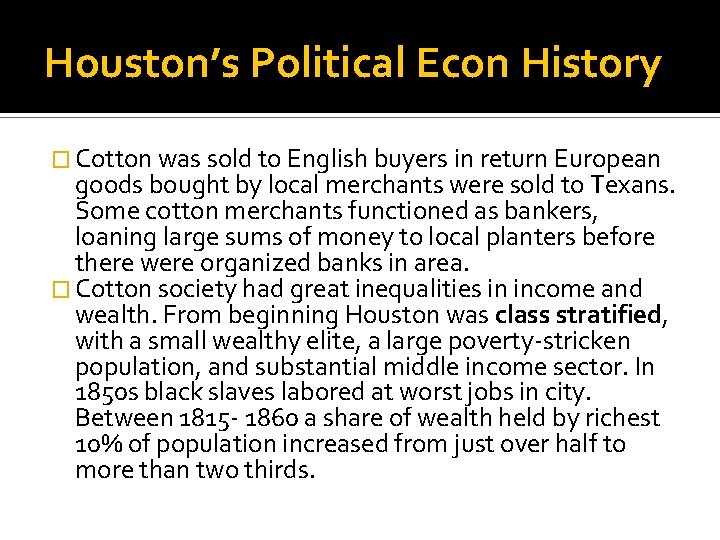 Houston's Political Econ History � Cotton was sold to English buyers in return European