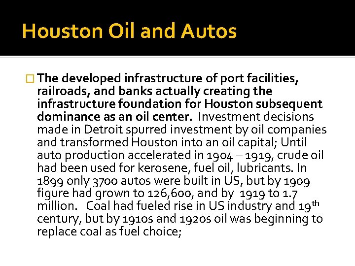 Houston Oil and Autos � The developed infrastructure of port facilities, railroads, and banks