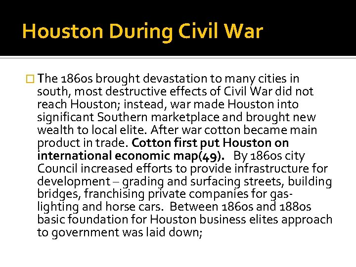 Houston During Civil War � The 1860 s brought devastation to many cities in