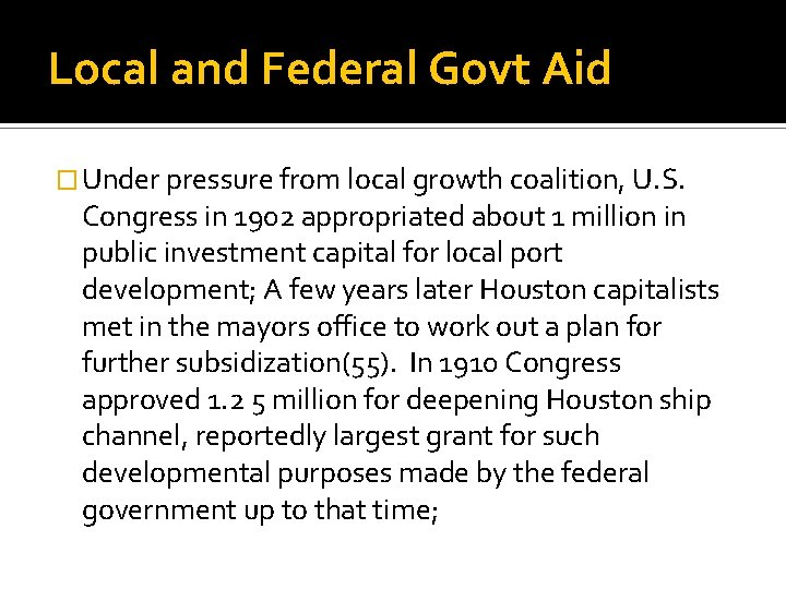 Local and Federal Govt Aid � Under pressure from local growth coalition, U. S.
