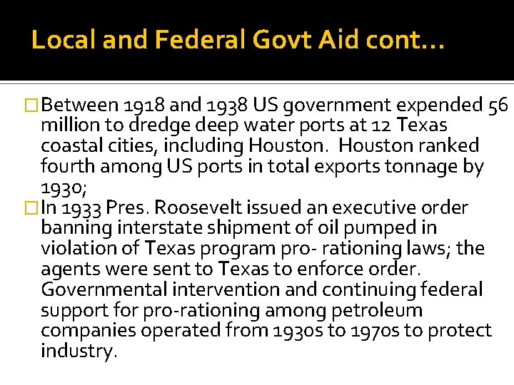 Local and Federal Govt Aid cont… �Between 1918 and 1938 US government expended 56