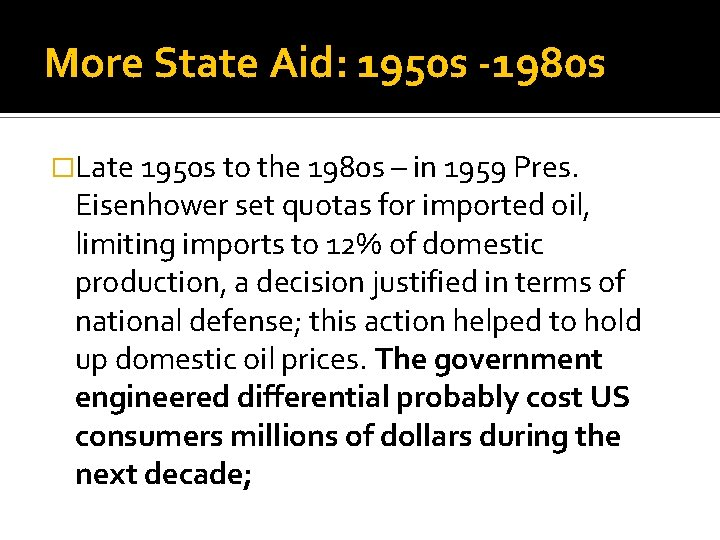 More State Aid: 1950 s -1980 s �Late 1950 s to the 1980 s