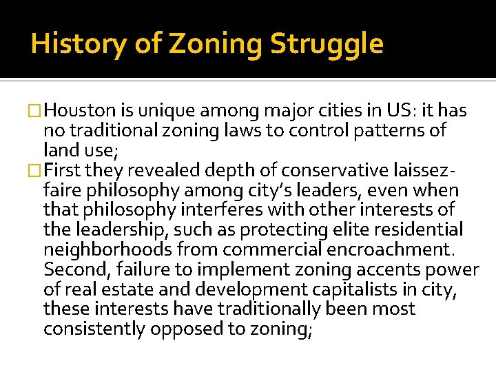 History of Zoning Struggle �Houston is unique among major cities in US: it has