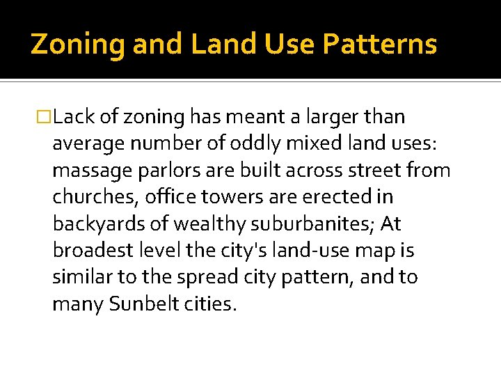 Zoning and Land Use Patterns �Lack of zoning has meant a larger than average