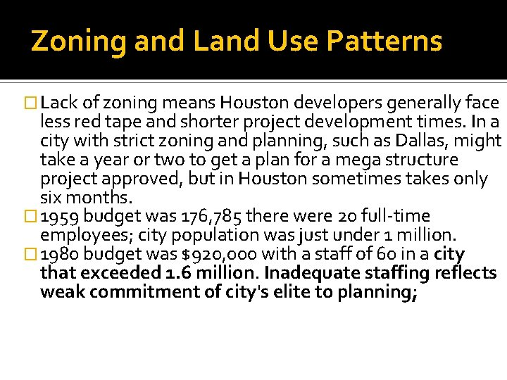 Zoning and Land Use Patterns � Lack of zoning means Houston developers generally face