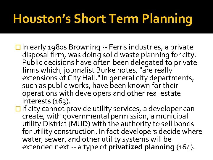 Houston's Short Term Planning � In early 1980 s Browning -- Ferris industries, a