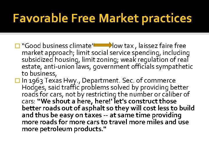"""Favorable Free Market practices � """"Good business climate"""" low tax , laissez faire free"""