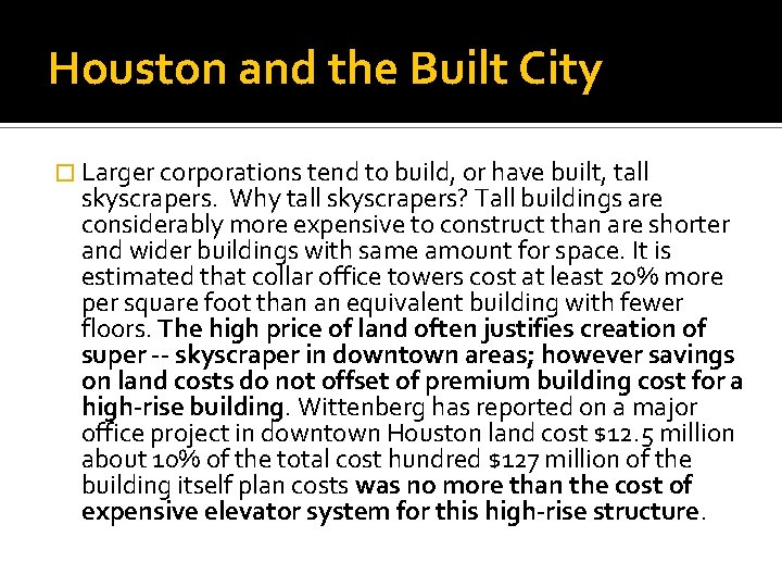Houston and the Built City � Larger corporations tend to build, or have built,
