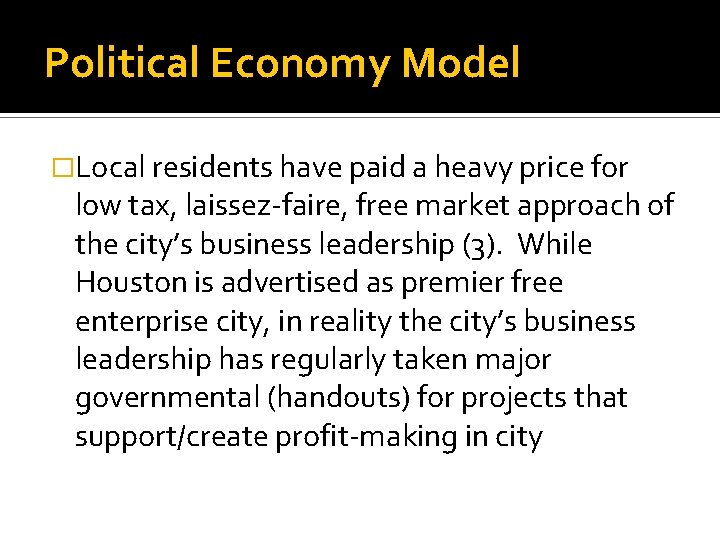 Political Economy Model �Local residents have paid a heavy price for low tax, laissez-faire,