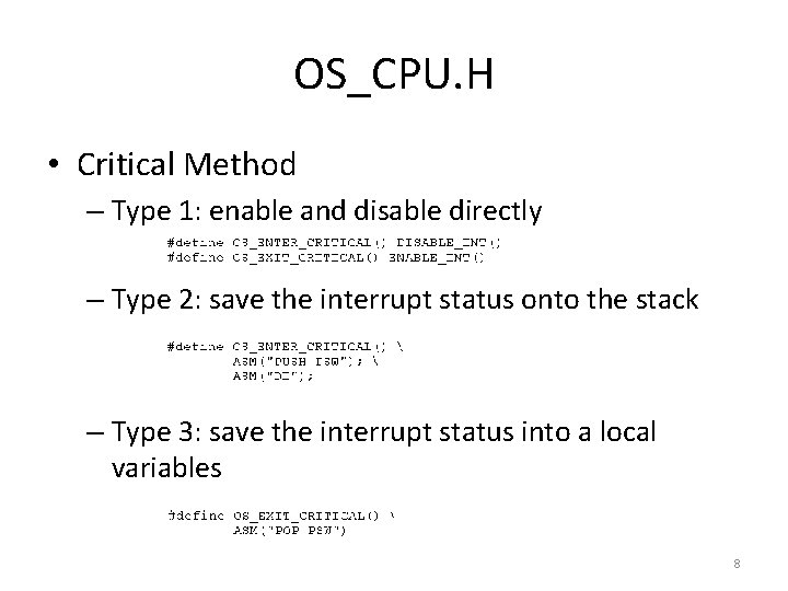 OS_CPU. H • Critical Method – Type 1: enable and disable directly – Type