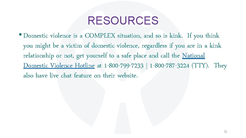 RESOURCES • Domestic violence is a COMPLEX situation, and so is kink. If you