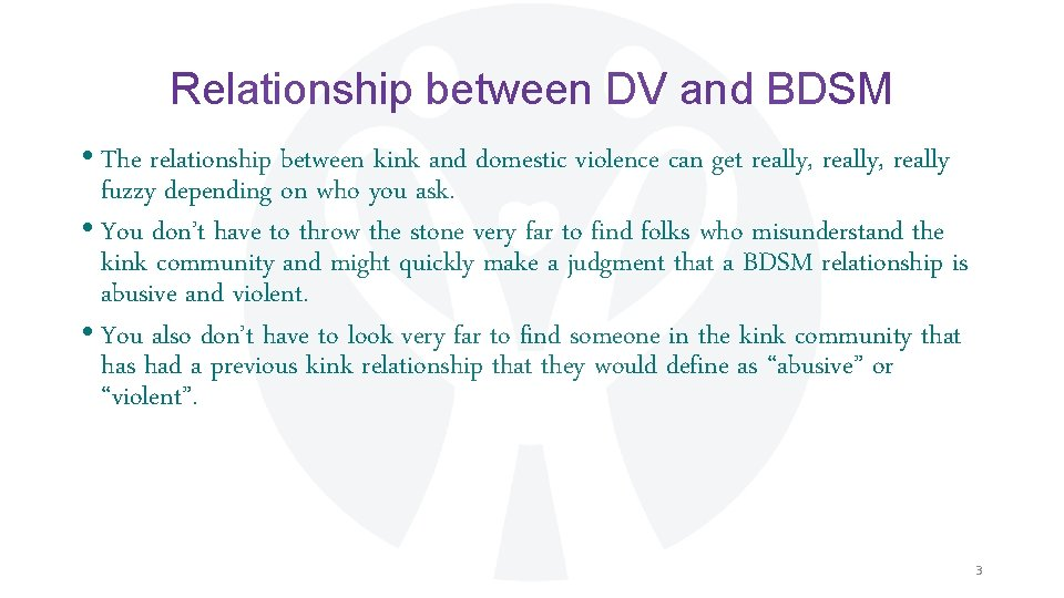 Relationship between DV and BDSM • The relationship between kink and domestic violence can
