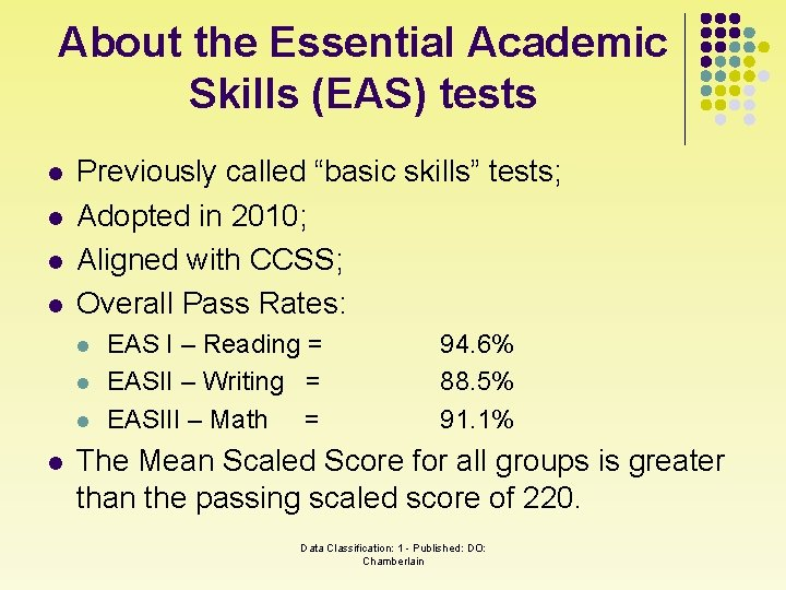 """About the Essential Academic Skills (EAS) tests l l Previously called """"basic skills"""" tests;"""