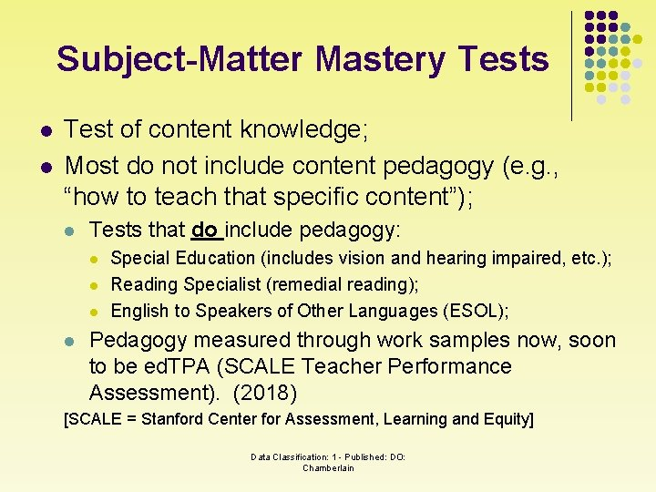 Subject-Matter Mastery Tests l l Test of content knowledge; Most do not include content