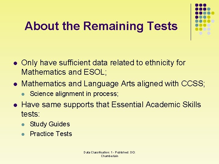 About the Remaining Tests l l Only have sufficient data related to ethnicity for