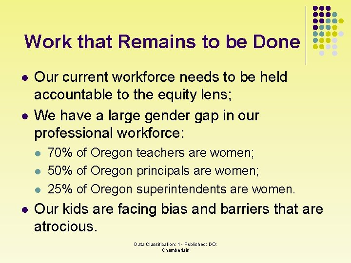 Work that Remains to be Done l l Our current workforce needs to be