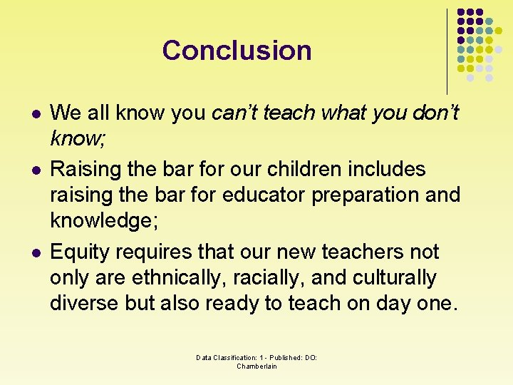 Conclusion l l l We all know you can't teach what you don't know;