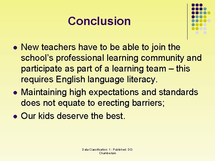 Conclusion l l l New teachers have to be able to join the school's