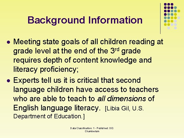Background Information l l Meeting state goals of all children reading at grade level
