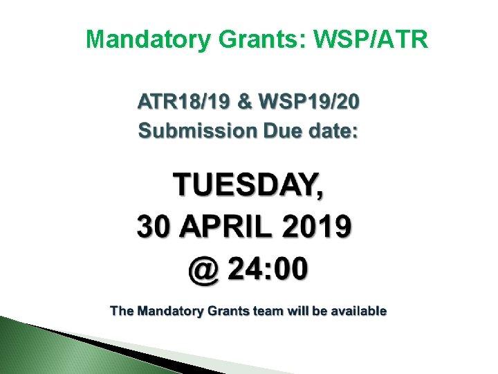 Mandatory Grants: WSP/ATR