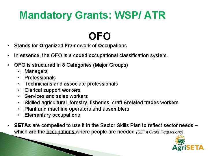 Mandatory Grants: WSP/ ATR OFO • Stands for Organized Framework of Occupations • In