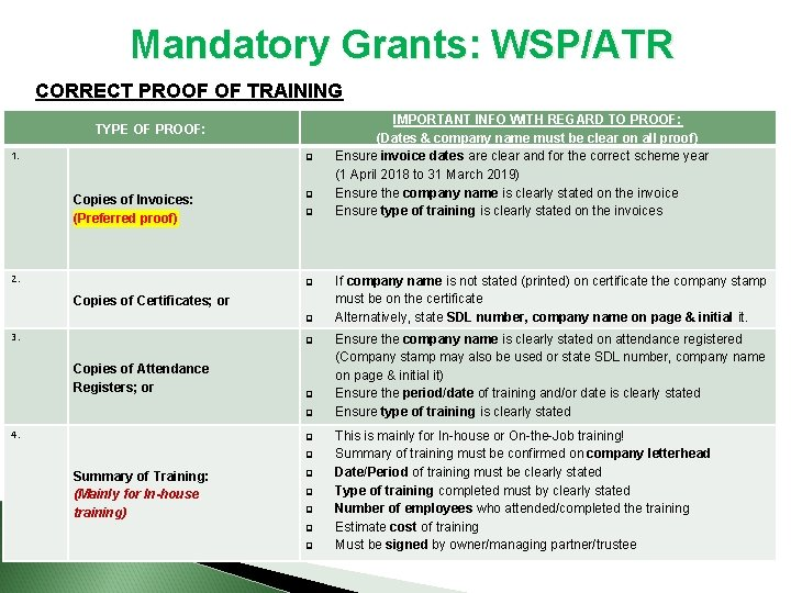 Mandatory Grants: WSP/ATR CORRECT PROOF OF TRAINING TYPE OF PROOF: 1. Copies of Invoices:
