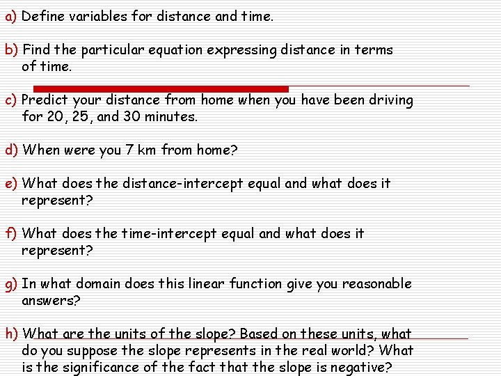 a) Define variables for distance and time. b) Find the particular equation expressing distance