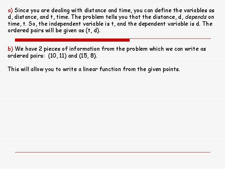 a) Since you are dealing with distance and time, you can define the variables