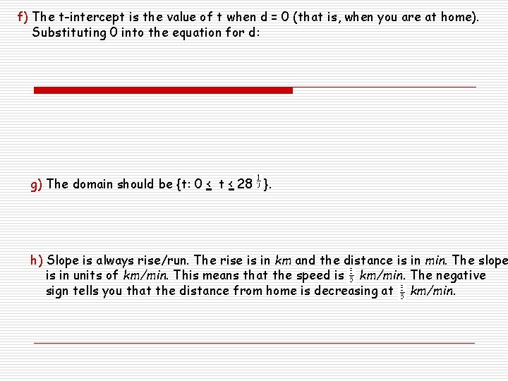 f) The t-intercept is the value of t when d = 0 (that is,