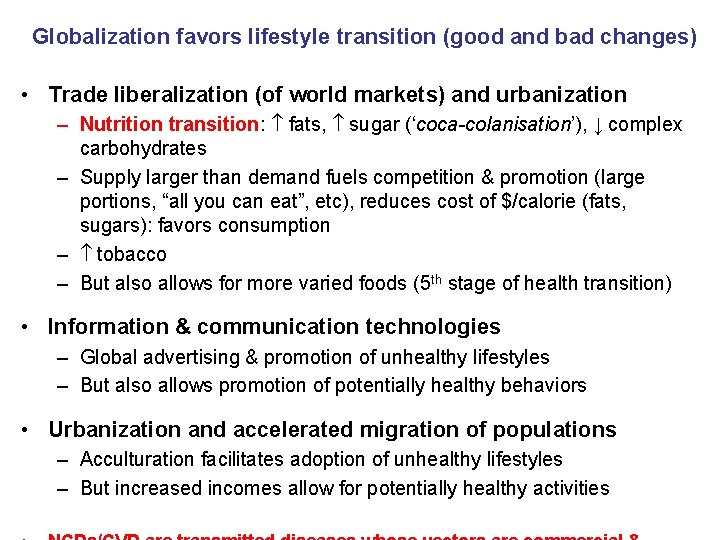 Globalization favors lifestyle transition (good and bad changes) • Trade liberalization (of world markets)