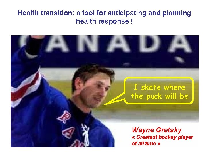 Health transition: a tool for anticipating and planning health response ! I skate where