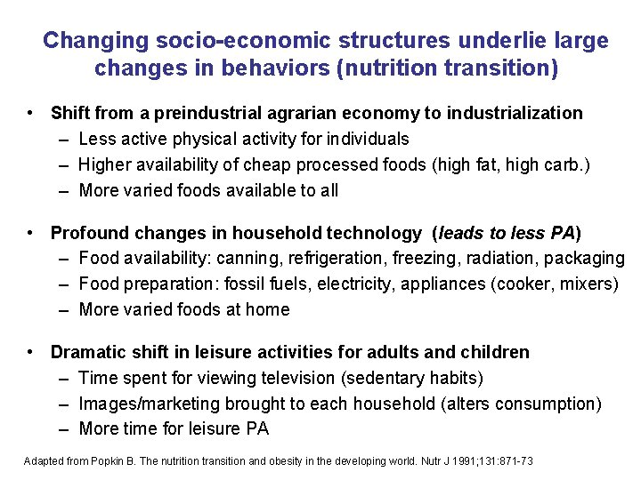 Changing socio-economic structures underlie large changes in behaviors (nutrition transition) • Shift from a