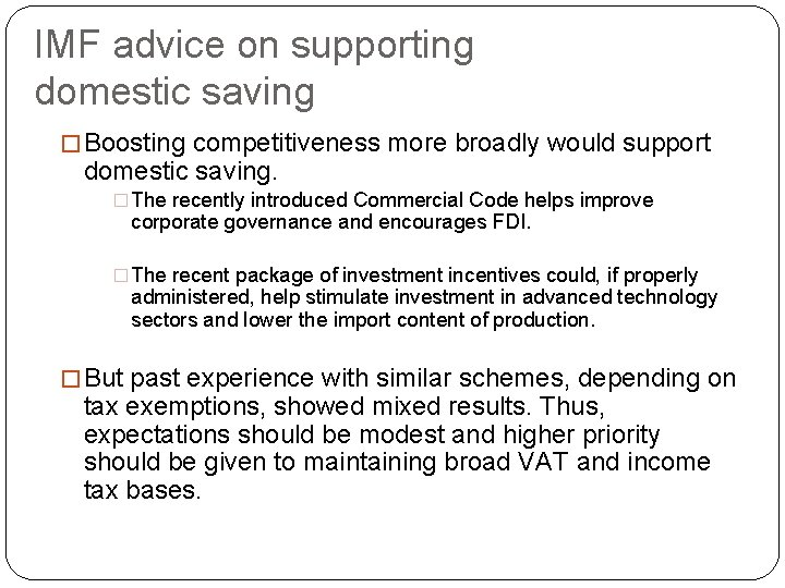 IMF advice on supporting domestic saving � Boosting competitiveness more broadly would support domestic