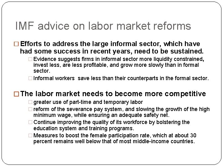 IMF advice on labor market reforms � Efforts to address the large informal sector,