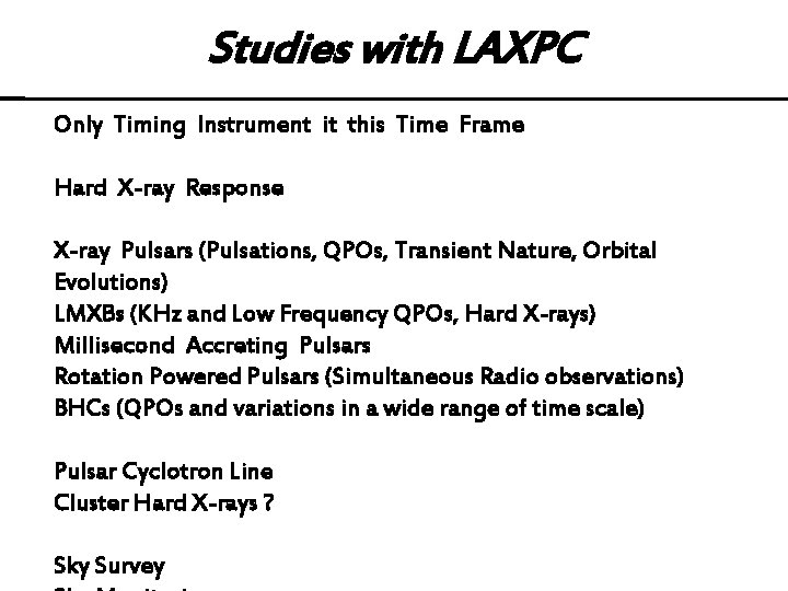 Studies with LAXPC Only Timing Instrument it this Time Frame Hard X-ray Response X-ray