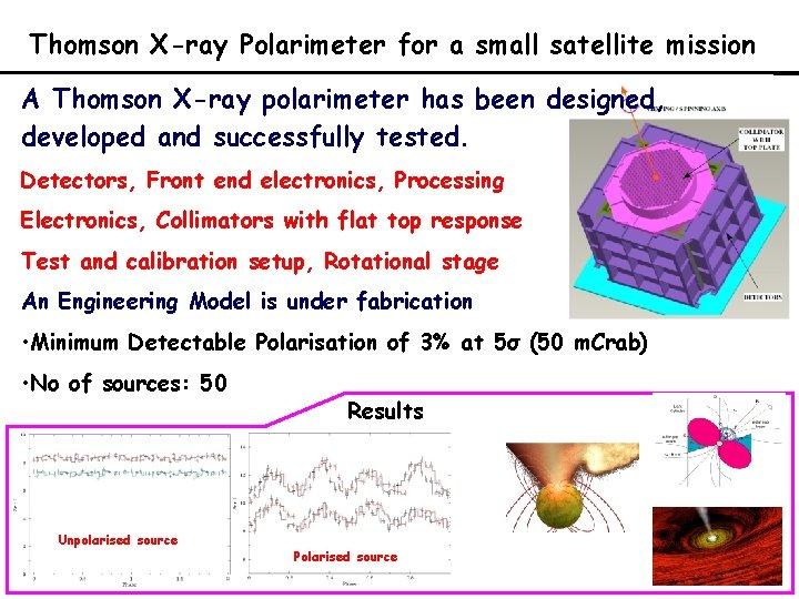 Thomson X-ray Polarimeter for a small satellite mission A Thomson X-ray polarimeter has been