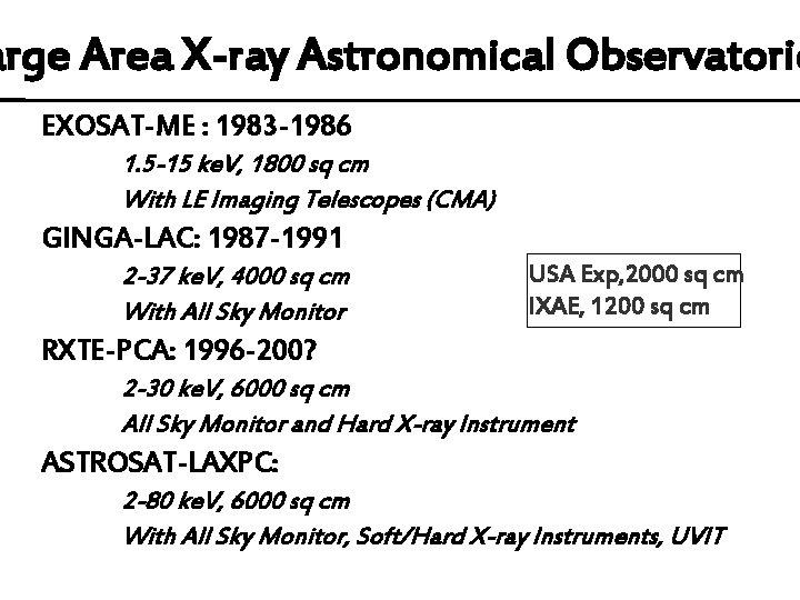 arge Area X-ray Astronomical Observatorie EXOSAT-ME : 1983 -1986 1. 5 -15 ke. V,