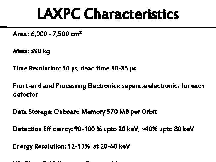 LAXPC Characteristics Area : 6, 000 - 7, 500 cm 2 Mass: 390 kg