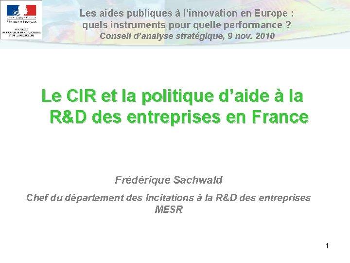 Les aides publiques à l'innovation en Europe : quels instruments pour quelle performance ?