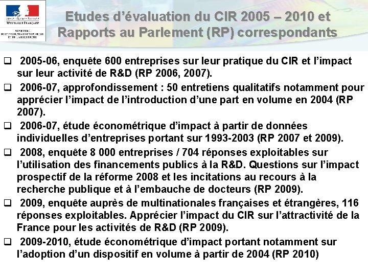 Etudes d'évaluation du CIR 2005 – 2010 et Rapports au Parlement (RP) correspondants q