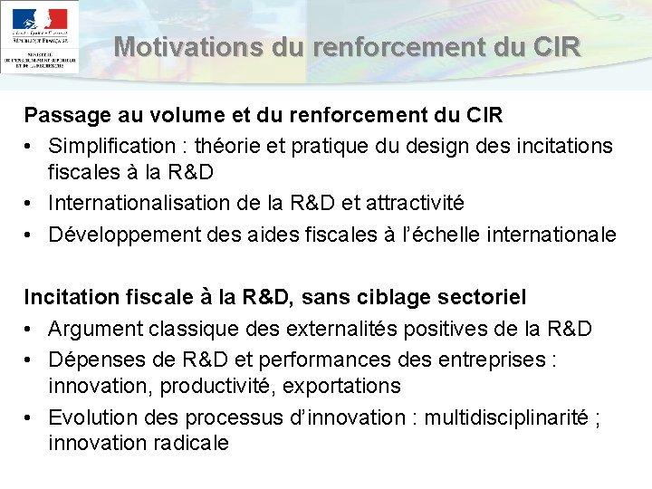 Motivations du renforcement du CIR Passage au volume et du renforcement du CIR •