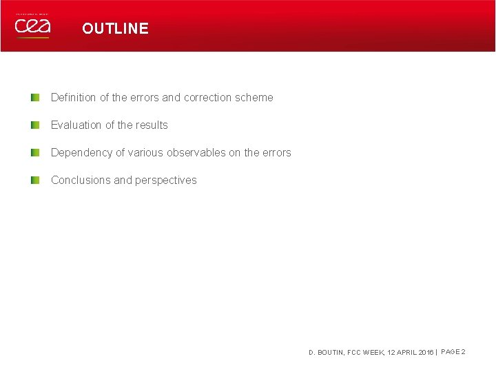 OUTLINE Definition of the errors and correction scheme Evaluation of the results Dependency of