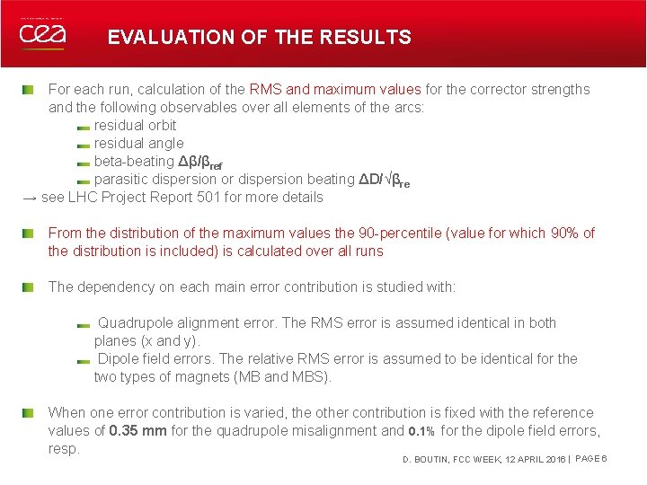 EVALUATION OF THE RESULTS For each run, calculation of the RMS and maximum values