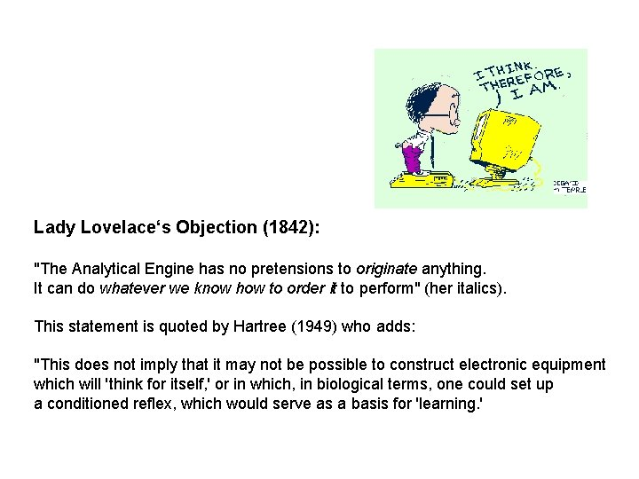 """Lady Lovelace's Objection (1842): """"The Analytical Engine has no pretensions to originate anything. It"""