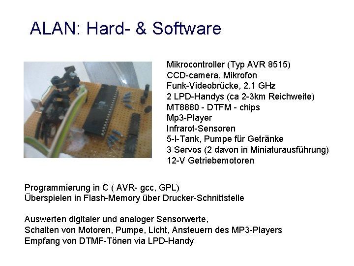ALAN: Hard- & Software Mikrocontroller (Typ AVR 8515) CCD-camera, Mikrofon Funk-Videobrücke, 2. 1 GHz