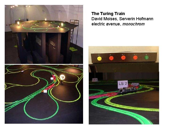 The Turing Train David Moises, Serverin Hofmann electric avenue, monochrom