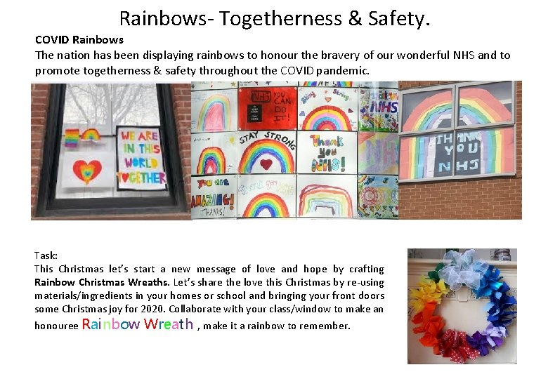 Rainbows- Togetherness & Safety. COVID Rainbows The nation has been displaying rainbows to honour